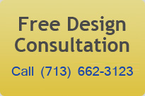 Free Design Consultation call (713) 292-0662